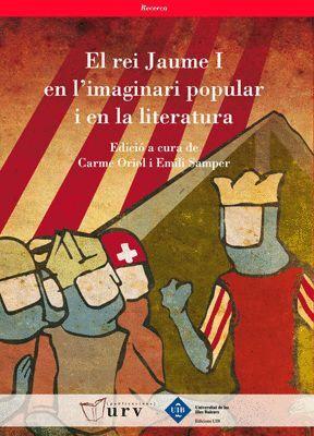EL REI JAUME I EN L´IMAGINARI POPULAR I EN LA LITERATURA