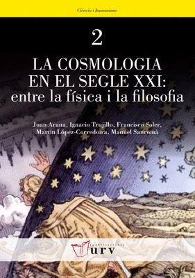 LA COSMOLOGIA EN EL SEGLE XXI: ENTRE LA FÍSICA I LA FILOSOFIA