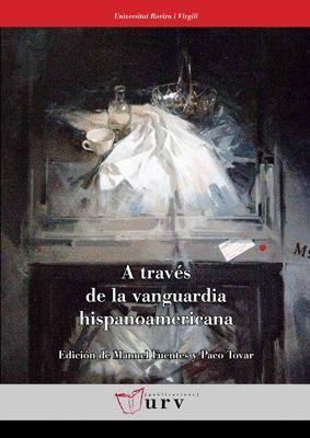 A TRAVÉS DE LA VANGUARDIA HISPANOAMERICANA