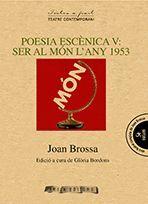 POESIA ESCÈNICA V: SER AL MÓN L'ANY 1953