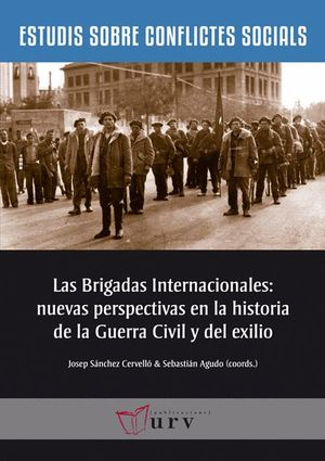 LAS BRIGADAS INTERNACIONALES: NUEVAS PERSPECTIVAS EN LA HISTORIA DE LA GUERRA CIVIL Y DEL EXILIO