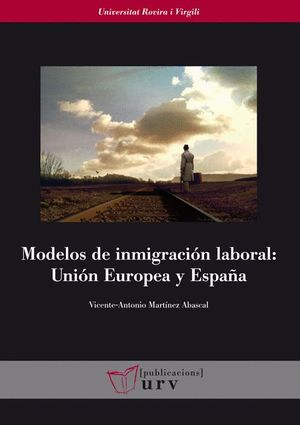MODELOS DE INMIGRACIÓN LABORAL: UNIÓN EUROPEA Y ESPAÑA