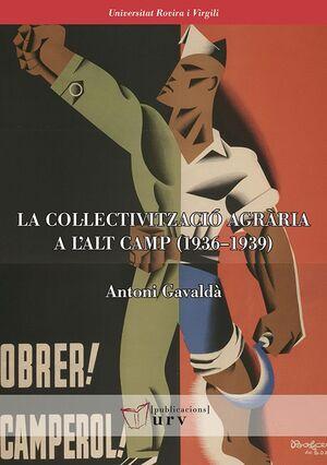LA COL·LECTIVITZACIÓ AGRÀRIA A L'ALT CAMP (1936-1939)