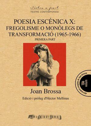 POESIA ESCÈNICA X: FREGOLISME O MONÒLEGS DE TRANSFORMACIÓ (1965-1966) [1]