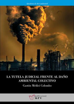 LA TUTELA JUDICIAL FRENTE AL DAÑO AMBIENTAL COLECTIVO