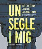 UN SEGLE I MIG DE CULTURA A REUS I A CATALUNYA
