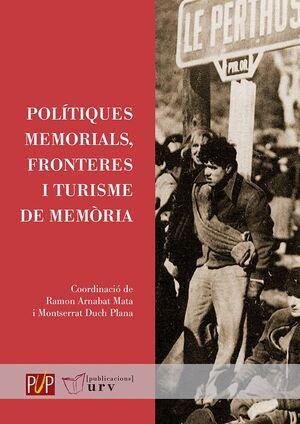 POLÍTIQUES MEMORIALS, FRONTERES I TURISME DE MEMÒRIA