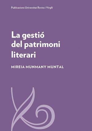 LA GESTIÓ DEL PATRIMONI LITERARI
