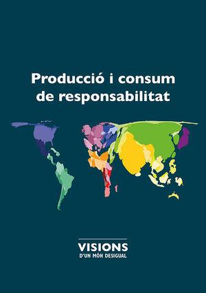 PRODUCCIÓ I CONSUM DE RESPONSABILITAT