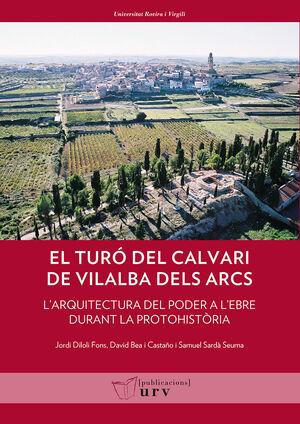 EL TURÓ DEL CALVARI DE VILALBA DELS ARCS (TERRA ALTA, TARRAGONA)