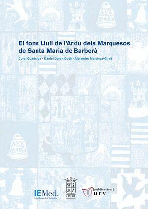 EL FONS LLULL DE L'ARXIU DELS MARQUESOS DE SANTA MARIA DE BARBERÀ