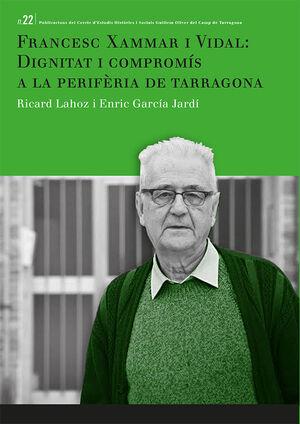 FRANCESC XAMMAR I VIDAL: DIGNITAT I COMPROMÍS A LA PERIFÈRIA DE TARRAGONA