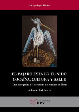EL PÁJARO ESTÁ EN EL NIDO. COCAÍNA, CULTURA Y SALUD