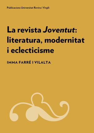 LA REVISTA JOVENTUT: LITERATURA, MODERNITAT I ECLECTICISME
