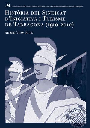 HISTÒRIA DEL SINDICAT D'INICIATIVA I TURISME DE TARRAGONA (1910-2010)