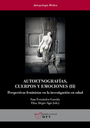 AUTOETNOGRAFÍAS, CUERPOS Y EMOCIONES (II)