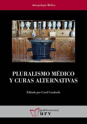PLURALISMO MÉDICO Y CURAS ALTERNATIVAS