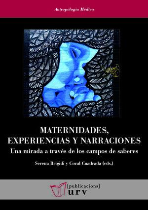 MATERNIDADES, EXPERIENCIAS Y NARRACIONES