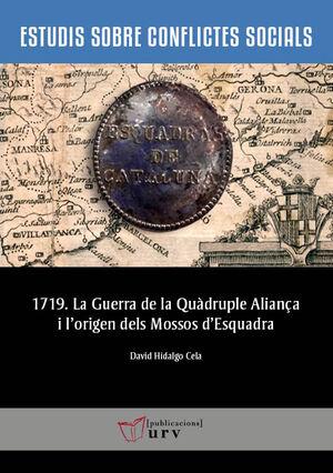 1719. LA GUERRA DE LA QUÀDRUPLE ALIANÇA I L'ORIGEN DELS MOSSOS D'ESQUADRA