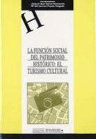 LA FUNCIÓN SOCIAL DEL PATRIMONIO HISTÓRICO: EL TURISMO CULTURAL