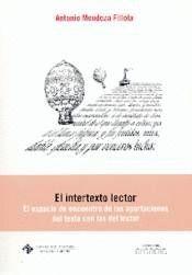 EL INTERTEXTO LECTOR. EL ESPACIO DE ENCUENTRO DE LAS APORTACIONES DEL TEXTO