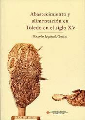 ABASTECIMIENTO Y ALIMENTACIÓN EN TOLEDO EN EL SIGLO XV