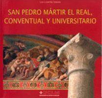 SAN PEDRO MÁRTIR EL REAL, CONVENTUAL Y UNIVERSITARIO