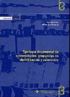 TIPOLOGÍA DOCUMENTAL DE UNIVERSIDADES: PROPUESTAS DE IDENTIFICACIÓN Y VALORACIÓN