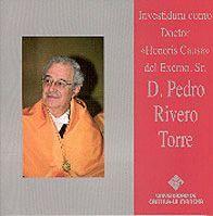 INVESTIDURA COMO DOCTOR HONORIS CAUSA DEL EXCMO. SR. D. PEDRO RIVERO TORRE