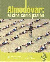 ALMODOVAR: EL CINE COMO PASIÓN