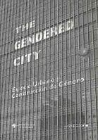 THE GENDERED CITY. ESPACIO URBANO Y CONSTRUCCION DE GÉNERO