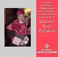 INVESTIDURA COMO DOCTOR HONORIS CAUSA DEL EXCMO. SR. D. EUGENIO RAÚL ZAFFARONI