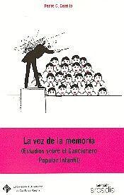 LA VOZ DE LA MEMORIA. ESTUDIOS SOBRE EL CANCIONERO POPULAR INFANTIL.