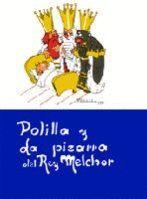 POLILLA Y LA PIZARRA DEL REY MELCHOR