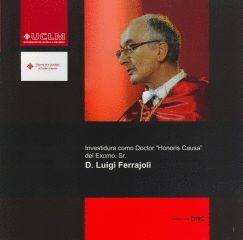 INVESTIDURA COMO DOCTOR HONORIS CAUSA DEL EXCMO. SR. D. LUIGI FERRAJOLI