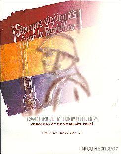 ESCUELA Y REPÚBLICA. CUADERNO DE UNA MAESTRA RURAL