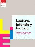 LECTURA, INFANCIA Y ESCUELA. 25 AÑOS DEL LIBRO ESCOLAR EN ESPAÑA: 1931-1956