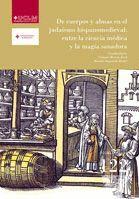 DE CUERPOS Y ALMAS EN EL JUDAÍSMO HISPANOMEDIEVAL: ENTRE LA CIENCIA MÉDICA Y LA MAGIA SANADORA