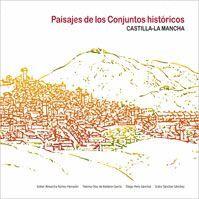 PAISAJES DE LOS CONJUNTOS HISTÓRICOS DE CASTILLA-LA MANCHA