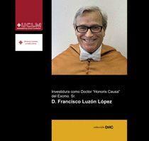INVESTIDURA COMO DOCTOR HONORIS CAUSA DEL EXCMO SR D FRANCISCO LUZÓN LÓPEZ