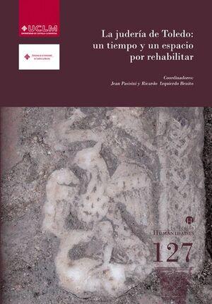 LA JUDERÍA DE TOLEDO: UN TIEMPO Y UN ESPACIO POR REHABILITAR