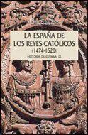 ESPAÑA DE LOS REYES CATÓLICOS, 1474-1520 HISTORIA DE ESPAÑA IX