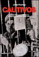 CAUTIVOS CAMPOS DE CONCENTRACIÓN EN LA ESPAÑA FRANQUISTA, 1936-1947
