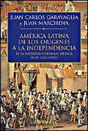 AMÉRICA LATINA. DE LOS ORGENES A LA INDEPENDENCIA (II) II. LA SOCIEDAD COLONIAL IBÉRICA EN EL SIGLO