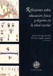 REFLEXIONES SOBRE EDUCACIÓN FÍSICA Y DEPORTE EN LA EDAD ESCOLAR
