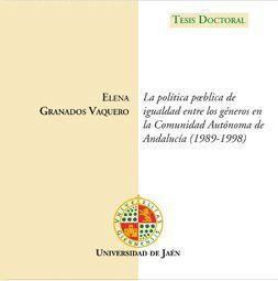 LA POLÍTICA PÚBLICA DE IGUALDAD ENTRE LOS GÉNEROS EN LA COMUNIDAD AUTÓNOMA DE ANDALUCÍA (1989 - 1998