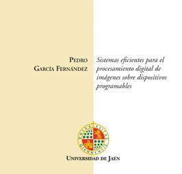 SISTEMAS EFICIENTES PARA EL PROCESAMIENTO DIGITAL DE IMÁGENES SOBRE DISPOSITIVOS PROGRAMABLES