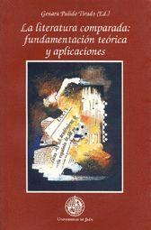 LA LITERATURA COMPARADA: FUNDAMENTACIÓN TEÓRICA Y APLICACIONES