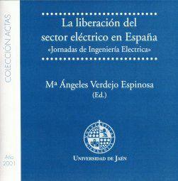 LA LIBERACIÓN DEL SECTOR ELÉCTRICO EN ESPAÑA. I JORNADAS DE INGENIERÍA ELÉCTRICA