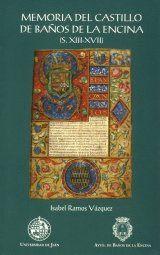 MEMORIA DEL CASTILLO DE BAÑOS DE LA ENCINA (S. XIII-XVII)